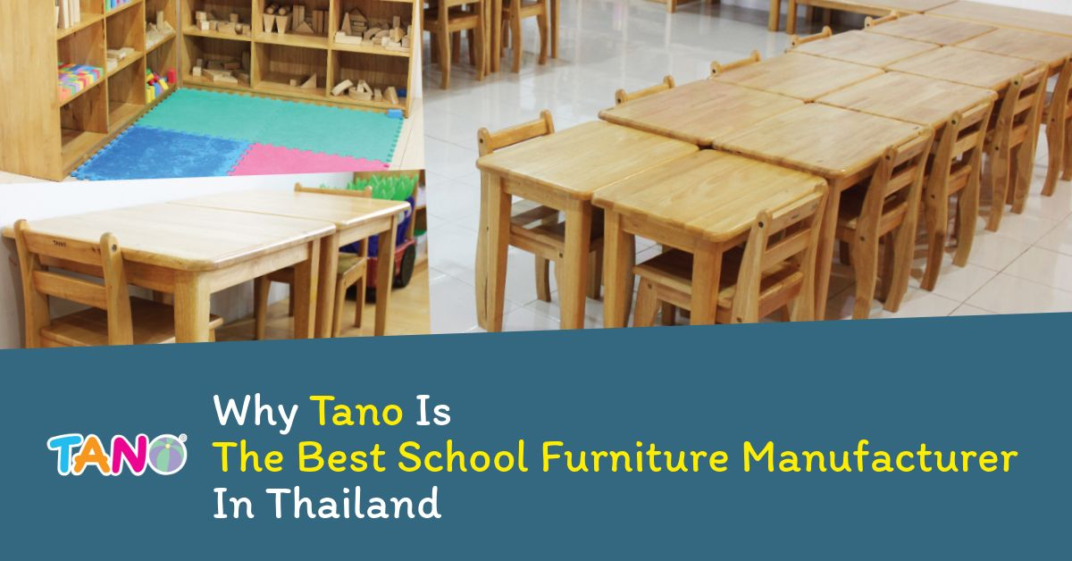 Why Tano Is The Best School Furniture Manufacturer In Thailand 3